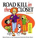 Road kill in the closet : book four of the syndicated cartoon Stone soup