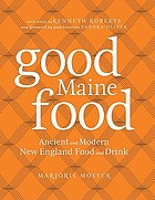 Good Maine food : ancient and modern New England food & drink