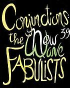 Conjunction 39 : the new wave fabulists