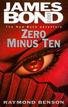 Ian Fleming's James Bond in Raymond Benson's Zero minus ten.