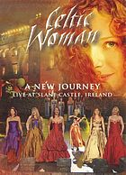 Celtic woman. : A new journey live at Slane Castle, Ireland