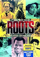Roots, the next generations. / Disc 1