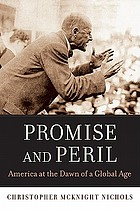Promise and peril : America at the dawn of a global age