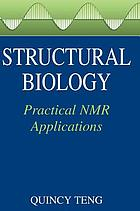 Structural biology : practical NMR applications