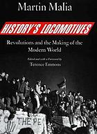 History's locomotives : revolutions and the making of the modern world
