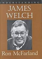 Understanding James Welch