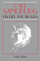 Carl Sandburg : his life and works