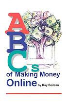 ABCs of making money online