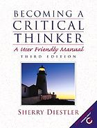 Becoming a critical thinker : a user friendly manual