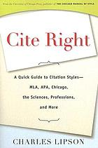 Cite right : a quick guide to citation styles - MLA, APA, Chicago, the sciences, professions, and more