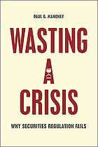 Wasting a crisis : why securities regulation fails