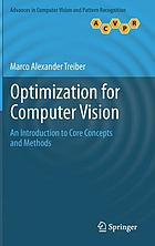 Optimization for computer vision : an introduction to core concepts and methods