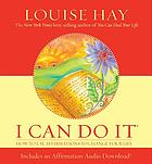 I can do it! : how to use affirmations to change your life