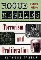 Rogue regimes : terrorism and proliferation