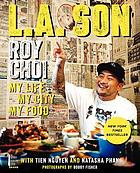 L.A. son : my life, my city, my food