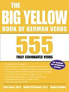 The big yellow book of German verbs : 555 fully conjugated verbs