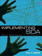 Implementing SOA : total architecture in practice