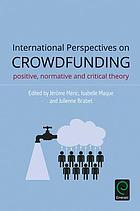 International perspectives on crowdfunding : positive, normative and critical theory