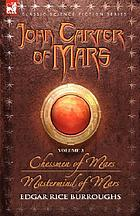 John Carter of Mars : v. 3 : the fifth adventure : Chessmen of Mars, the sixth adventure : Mastermind of Mars