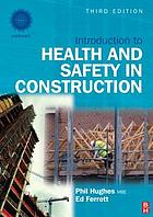 Introduction to health and safety in construction : the handbook for construction professionals and students of NEBOSH and other construction courses