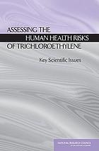 Assessing the human health risks of trichloroethylene : key scientific issues