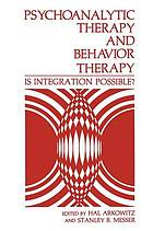 Psychoanalytic therapy and behavior therapy : is integration possible?