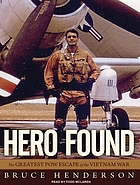 Hero found : [the greatest POW escape of the Vietnam War]