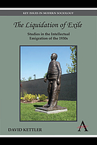 The liquidation of exile : studies in the intellectual emigration of the 1930s