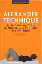 Alexander technique : an introductory guide to natural poise for health and well-being