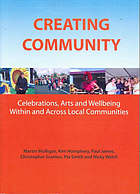Creating community : celebrations, arts and wellbeing within and across local communities
