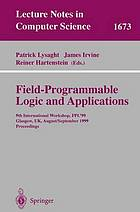 Field programmable logic and applications : 9th international workshop ; proceedings