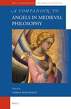 A companion to angels in medieval philosophy