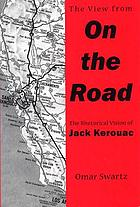 The view from On the road : the rhetorical vision of Jack Kerouac