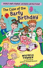 The case of the barfy birthday : (and other super-scientific cases)