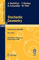 Stochastic geometry : lectures given at the C.I.M.E. Summer School, held in Martina Franca, Italy, September 13-18, 2004