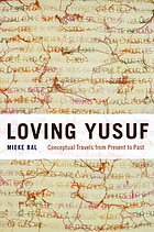Loving Yusuf : conceptual travels from present to past