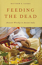 Feeding the dead : ancestor worship in ancient India