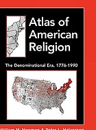 Atlas of American religion : the denominational era, 1776-1990