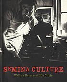Semina culture : Wallace Berman & his circle