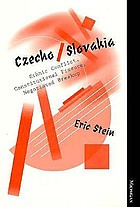 Czecho/Slovakia : ethnic conflict, constitutional fissure, negotiated breakup