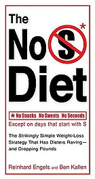 The no S diet : no snacks no sweets no seconds except on days that start with S