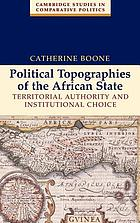 Political topographies of the African state : territorial authority and institutional choice