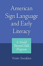 American Sign Language and early literacy : a model parent-child program