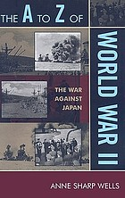 The A to Z of World War II : the war against Japan