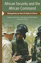 African security and the African command : viewpoints on the US role in Africa