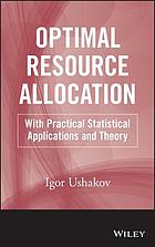 Optimal resource allocation : with practical statistical applications and theory