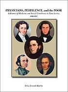 Physicians, pestilence, and the poor : a history of medicine and social conditions in Nova Scotia, 1800-1867