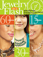 Jewelry in a flash : easy earrings, bracelets, and necklaces in under 1 hour