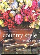 Country style for the home : traditional foods, country crafts and natural decorations