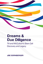 Dreams and due diligence : the discovery and development of stem cell science by Till and McCulloch